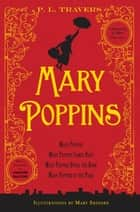 Mary Poppins: 80th Anniversary Collection ebook by Dr. P. L. Travers,Mary Shepard