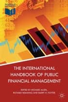 The International Handbook of Public Financial Management ebook by Richard Allen, Richard Hemming, B. Potter