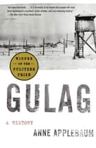 Gulag ebook by Anne Applebaum