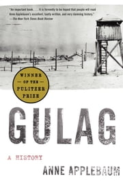 Gulag - A History ebook by Anne Applebaum