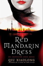 Red Mandarin Dress - An Inspector Chen Novel ebook by Qiu Xiaolong