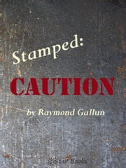Stamped Caution ebook by Raymond Gallun