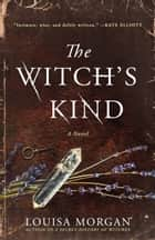 The Witch's Kind eBook by Louisa Morgan