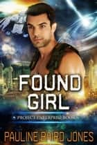 Found Girl - Project Enterprise 6 ebook by Pauline Baird Jones