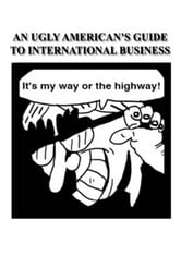 An Ugly American's Guide to International Business ebook by An Ugly American
