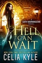 Hell Can Wait ebook by Celia Kyle
