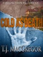 Cold as Death ebook by T.J. MacGregor