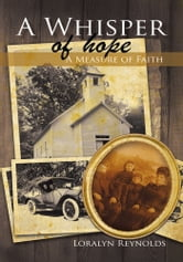 A WHISPER OF HOPE - A MEASURE OF FAITH ebook by Loralyn Reynolds