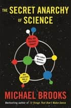 Free Radicals - The Secret Anarchy of Science ebook by Michael Brooks