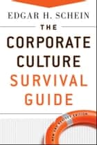 The Corporate Culture Survival Guide ebook by Edgar H. Schein