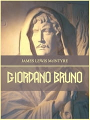 Giordano Bruno (Illustrated) ebook by James Lewis McIntyre