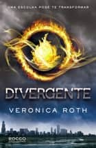 Divergente ebook by Veronica Roth, Lucas Peterson
