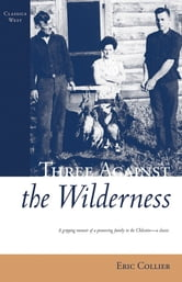 Three Against the Wilderness ebook by Eric Collier