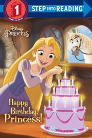 Happy Birthday, Princess! (Disney Princess) ebook by Jennifer Liberts