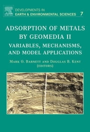 Adsorption of Metals by Geomedia II: Variables, Mechanisms, and Model Applications ebook by Barnett, Mark