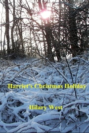 Harriet's Christmas Holiday ebook by Hilary West