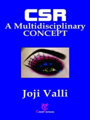 CSR: A Multidisciplinary CONCEPT ebook by Dr. Joji Valli