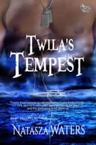 Twila's Tempest ebook by Natasza Waters