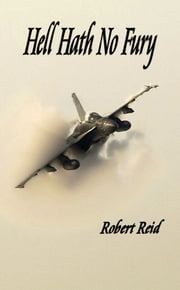 Hell Hath No Fury ebook by Robert Reid