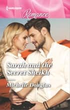 Sarah and the Secret Sheikh ebook by Michelle Douglas