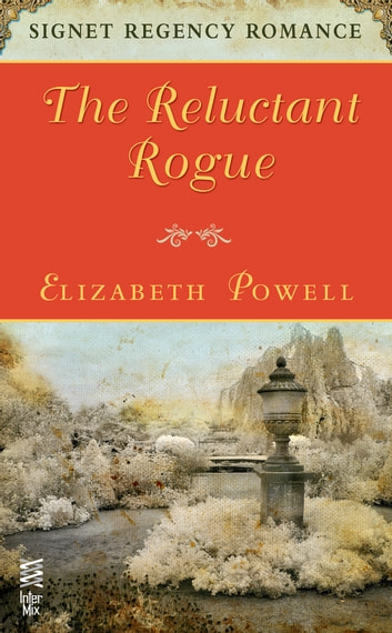 The Reluctant Rogue - Signet Regency Romance (InterMix) ebook by Elizabeth Powell