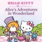 Hello Kitty Presents the Storybook Collection: Alice's Adventures in Wonderland ebook by LTD. Sanrio Company