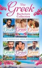 The Greek Bachelors Collection ebook by Sharon Kendrick, Dani Collins, Rebecca Winters,...