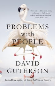 Problems with People - Stories ebook by David Guterson