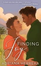 Finding Joy - A Gay Romance ebook by Adriana Herrera
