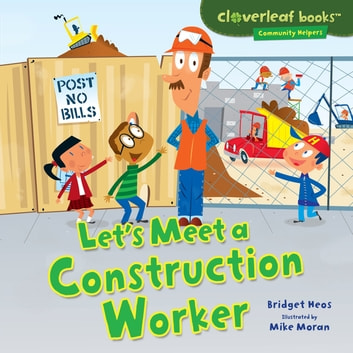 Let's Meet a Construction Worker ebook by Bridget Heos