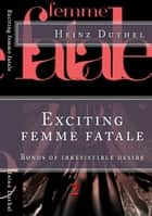 'Les Femme fatales' II - ... follicular phase of the cycle begins. ebook by Heinz Duthel