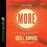 More - How to Move from Activity for God to Intimacy with God audiobook by Greg L. Hawkins