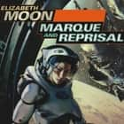 Marque and Reprisal audiobook by Elizabeth Moon