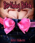 Birthday Bitch ebook by Jere Haken