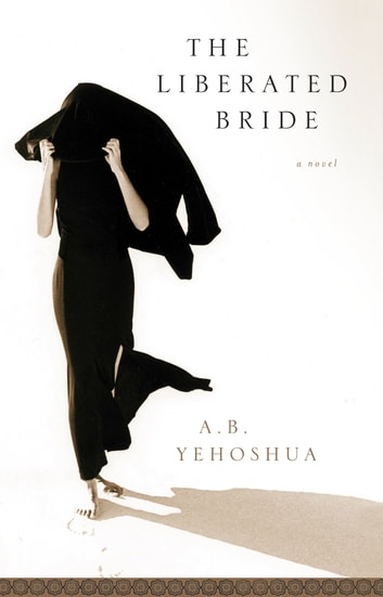 The Liberated Bride ebook by A.B. Yehoshua