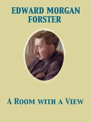 A Room with a View ebook by Edward Morgan Forster