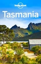 Lonely Planet Tasmania ebook by Lonely Planet, Anthony Ham, Charles Rawlings-Way,...
