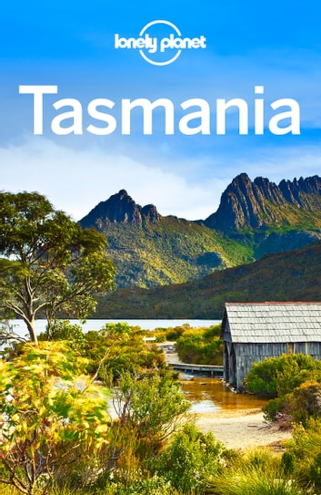 Lonely Planet Tasmania ebook by Lonely Planet,Anthony Ham,Charles Rawlings-Way,Meg Worby