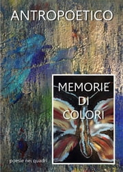 Memorie di colori ebook by Antropoetico