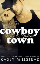 Cowboy Town - Down Under Cowboy Series, #1 ebook by Kasey Millstead