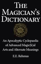 The Magician's Dictionary ebook by Edward E. Rehmus