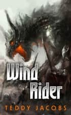 Wind Rider (Young Adult Epic Fantasy, book two of Return of the Dragons) eBook von Teddy Jacobs
