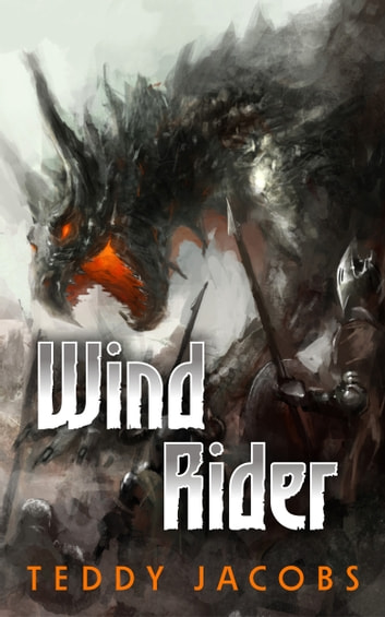 Wind Rider (Young Adult Epic Fantasy, book two of Return of the Dragons) ebook by Teddy Jacobs