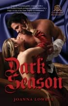 Dark Season ebook by Joanna Lowell