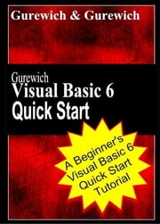 Gurewich Visual Basic 6 Quick Start ebook by Gurewich, Ori