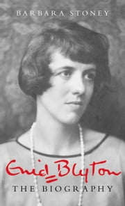 Enid Blyton - The Biography ebook by Barbara Stoney