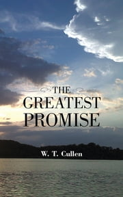 The Greatest Promise ebook by W. T. Cullen