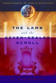The Lamb and the Seven-Sealed Scroll ebook by Richard Booker