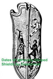 The Dates of Variously-Shaped Shields, with Conincident Dates and Examples (Illustrated) ebook by Grazebrook,George