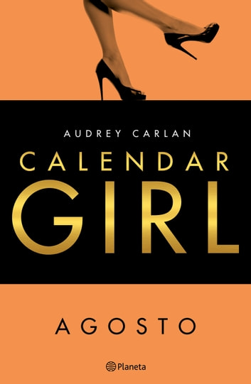 Calendar Girl. Agosto ebook by Audrey Carlan